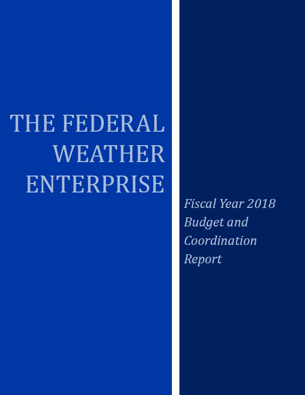 Image of the front cover of the Federal Weather Enterprise: Fiscal Year 2018 Budget and Coordination Report